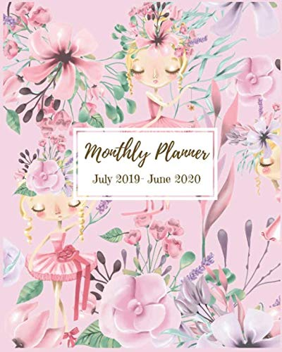 Monthly Planner July 2019- June 2020: Pretty Ballet Girls Planner, 2019-2020 Daily Planner Agenda Schedule Organizer Logbook and Journal Personal, 12 ... (2019-2020 Pretty Monthly Calendar Planners)