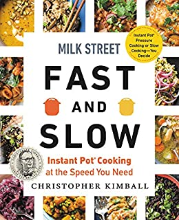 Book Cover: Milk Street Fast and Slow: Instant Pot Cooking at the Speed You Need