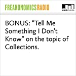 "BONUS: ""Tell Me Something I Don't Know"" on the topic of Collections. 