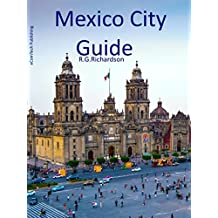 Mexico City Guide (City Travel Series Book 90)