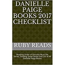 Danielle Paige Books 2017 Checklist: Reading Order of Dorothy Must Die Series, Stealing Snow Series and List of All Danielle Paige Books