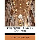 Oraciones, Rimas Y Cantares (Spanish Edition)