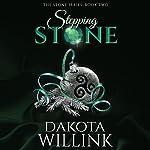 Stepping Stone:  The Stone Series, Volume 2 | Dakota Willink