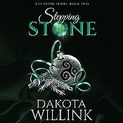 Stepping Stone:  The Stone Series, Volume 2   Dakota Willink