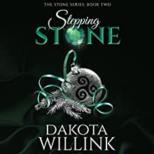 Stepping Stone:  The Stone Series, Volume 2 Audiobook by Dakota Willink Narrated by Lacy Laurel Jeffrey Kafer