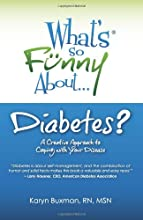 What's So Funny About Diabetes?: A Creative Approach to Coping with Your Disease