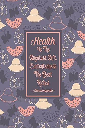 Download Health Is the Greatest Gift, Contentedness the Best Riches: Books with Blank Lined Pages Portable pdf epub