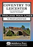 Coventry to Leicester: Via Nuneaton and South to Rugby (Midland Main Lines)