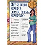 Qué Se Puede Esperar Cuando Se Está Esperando: (What to Expect When You're Expecting, 3rd Edition) (Spanish Edition)
