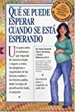 Qué Se Puede Esperar Cuando Se Está Esperando: (What to Expect When You're Expecting, 3rd Edition) (Spanish Edition)