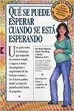 img - for Qu  Se Puede Esperar Cuando Se Est  Esperando: (What to Expect When You're Expecting, 3rd Edition) (Spanish Edition) book / textbook / text book