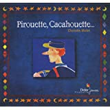 Pirouette, cacahouette.