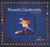Pirouette, cacahouette...