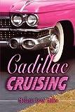 Cadillac Cruising, Melanie Lynn Miller, 1607493012