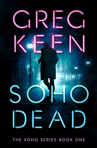 Soho Dead (The Soho Series Book - Series Soho