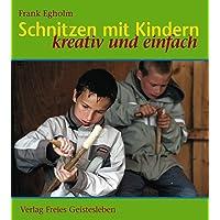 Schnitzen mit Kindern: Kreativ und einfach