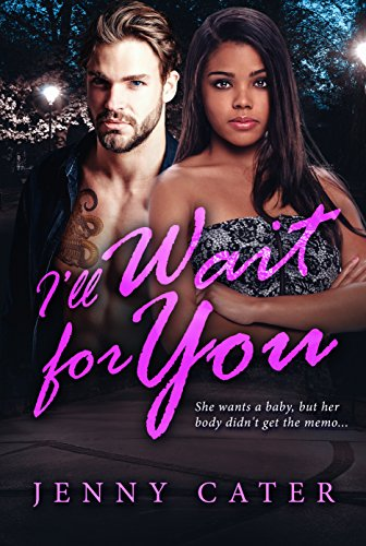 Search : I'll Wait For You (BWWM Romance Book 1)