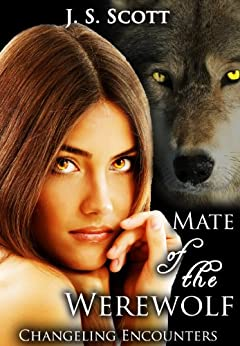 Mate Of The Werewolf (Changeling Encounters) by [Scott, J.S. ]