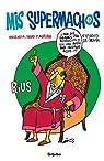 Mis supermachos 4 par Eduardo Del Rio