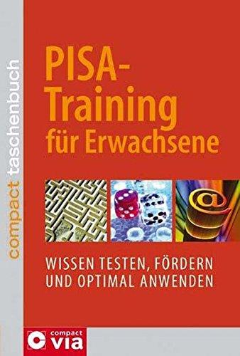 PISA-Training für Erwachsene: Wissen testen, fördern und optimal anwenden (Compact Taschenbuch)