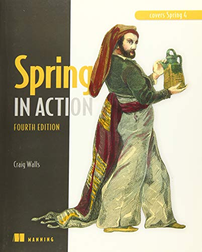 Spring in Action: Covers Spring 4 (Spring Mvc Best Practices)