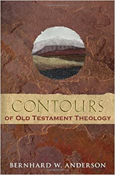 Contours of Old Testament Theology (11) by Anderson, Bernhard W [Paperback (2011)]