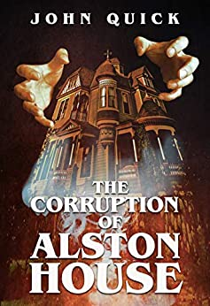 The Corruption of Alston House by [Quick, John]