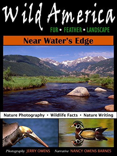 Wild America: Near Water's Edge: Nature Photography, Wildlife Facts, and Nature Writing (Wild America Series)