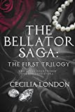The Bellator Saga: The First Trilogy (Dissident, Conscience, and Sojourn)