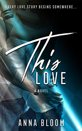 This Love: A New Adult Second Chance Romance by [Bloom, Anna]