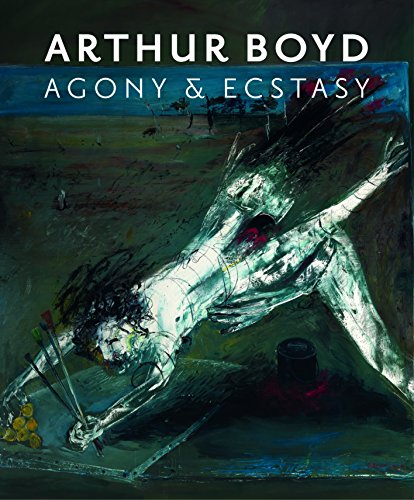 Arthur Boyd: Agony and Ecstacy