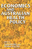 Economics and Australian Health Policy