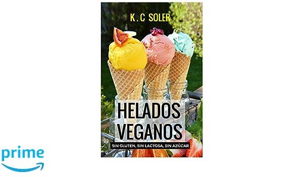 Helados Veganos (Sin Gluten, Sin Azúcar, Sin Lactosa ...