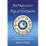 Astrology & Relationships: Simple Ways to Improve Your Relationships with Anyone