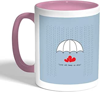 Love will stay alive Printed Coffee Mug, Pink Color
