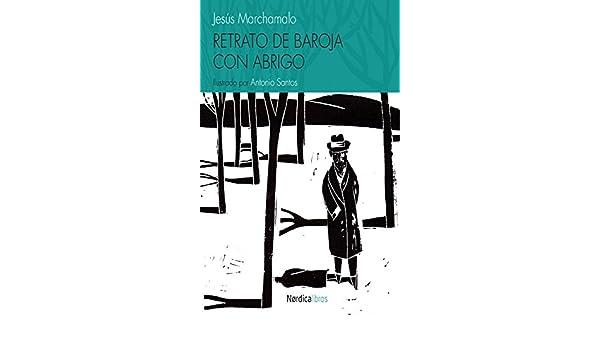 Amazon.com: Retrato de Baroja con abrigo (Ilustrados) (Spanish Edition) eBook: Jesús Marchamalo García, Antonio Santos Lloro: Kindle Store