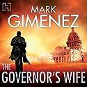 The Governor's Wife Hörbuch von Mark Gimenez Gesprochen von: Jeff Harding
