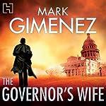 The Governor's Wife   Mark Gimenez