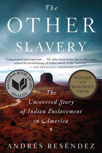 The Other Slavery: The Uncovered Story of Indian Enslavement in America cover