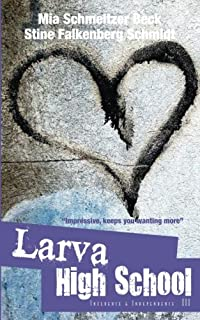 Expectations and Endurance, Larva High School 2