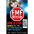 EMF Protection: How to Stop Harmful EMFs, EMRs (including Cell Phone Radiation), & Dirty Electricity - the Invisible Threat to Your Family