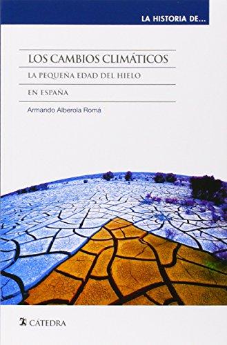 Descargar Libro Los Cambios Climáticos. La Pequeña Edad Del Hielo En España Armando Alberola Romá