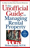 The Unofficial Guide to Managing Rental Property, Melissa Prandi, 0764578189