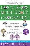 Don't Know Much about Geography, Kenneth C. Davis, 0062043560