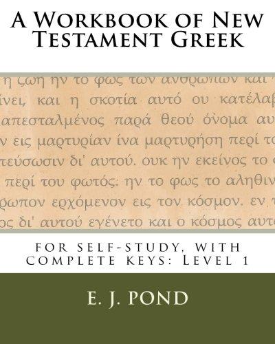 A Workbook of New Testament Greek (Self-study guides to New Testament Greek) (Volume 1)