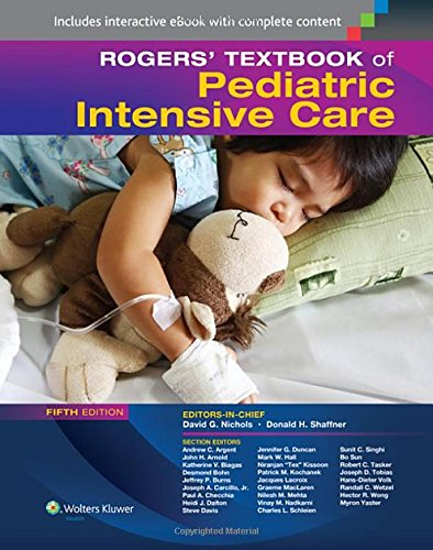 - Rogers' Textbook of Pediatric Intensive Care