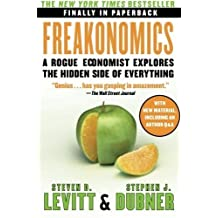 Freakonomics: A Rogue Economist Explores the Hidden Side of Everything (P.S.) 1 Original Edition by Levitt, Steven D., Dubner, Stephen J. published by William Morrow Paperbacks (2009)