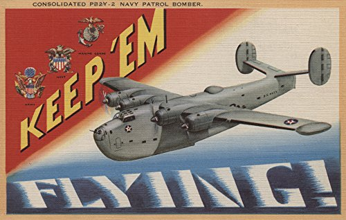 Keep 'Em Flying - PB2Y-2 Navy Patrol Bomber (16x24 SIGNED Print Master Giclee Print w/Certificate of Authenticity - Wall Decor Travel ()