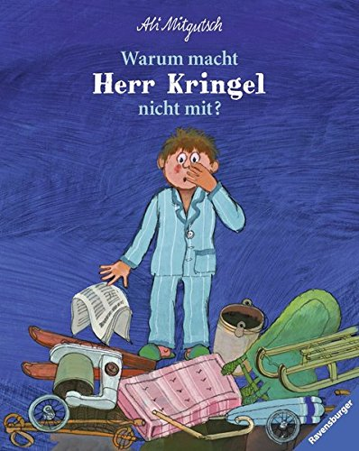 Warum macht Herr Kringel nicht mit? (Ravensburger Kinderklassiker)
