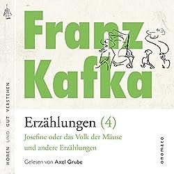 Josefine, die Sängerin oder das Volk der Mäuse und andere Erzählungen (Franz Kafka - Erzählungen 4)